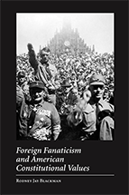 Foreign Fanaticism and American Constitutional Values book jacket