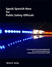 Speak Spanish Now for Public Safety Officials book jacket