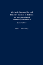 Alexis de Tocqueville and the New Science of Politics book jacket