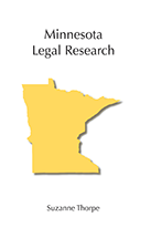 Minnesota Legal Research (Carolina Academic Press Legal Research Series) Suzanne Thorpe