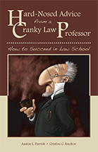 Hard-Nosed Advice from a Cranky Law Professor