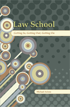 Law School: Getting In, Getting Out, Getting On book jacket