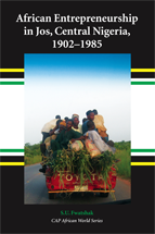 African Entrepreneurship in Jos, Central Nigeria, 1902-1985 book jacket