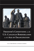 Freedom's Conditions in the U.S.-Canadian Borderlands in the Age of Emancipation book jacket