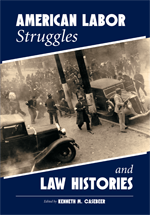 American Labor Struggles and Law Histories book jacket