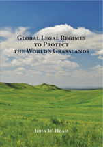 Global Legal Regimes to Protect the World's Grasslands book jacket