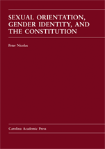 Sexual Orientation, Gender Identity, and the Constitution book jacket