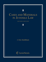 Cases and Materials in Juvenile Law, Second Edition