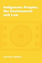 Indigenous Peoples, the Environment and Law