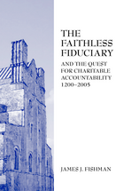 The Faithless Fiduciary and the Quest for Charitable Accountability 1200-2005