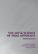 The Art and Science of Trial Advocacy, Second Edition