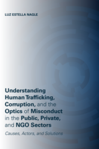 Understanding Human Trafficking, Corruption, and the Optics of Misconduct in the Public, Private, and NGO Sectors book jacket