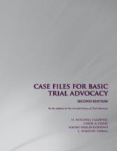 Case Files for Basic Trial Advocacy book jacket