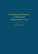 Principles and Practice of Maryland Administrative Law book jacket