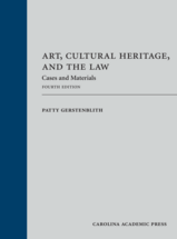 Art, Cultural Heritage, and the Law, Fourth Edition