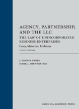 Agency, Partnership, and the LLC: The Law of Unincorporated Business Enterprises, Tenth Edition