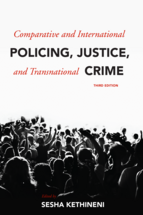 Comparative and International Policing, Justice, and Transnational Crime, Third Edition