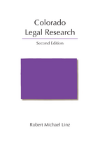 Colorado Legal Research, Second Edition