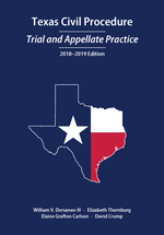 Texas Civil Procedure: Trial and Appellate Practice, 2018-2019