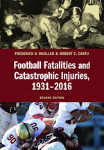 Football Fatalities and Catastrophic Injuries, 1931-2016 book jacket