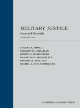 Military Justice, Third Edition