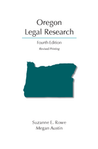 Oregon Legal Research, Fourth Edition, Revised Printing