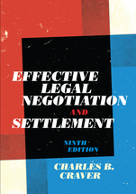 Effective Legal Negotiation and Settlement, Ninth Edition