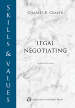 Skills & Values: Legal Negotiating, Fourth Edition