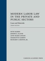 Modern Labor Law in the Private and Public Sectors, Third Edition