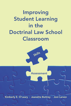 Improving Student Learning in the Doctrinal Law School Classroom