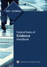 Federal Rules of Evidence Handbook, 2021–22 Edition