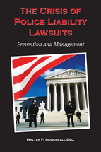 The Crisis of Police Liability Lawsuits