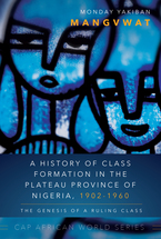 A History of Class Formation in the Plateau Province of Nigeria, 1902-1960 book jacket