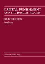 Capital Punishment and the Judicial Process, Fourth Edition