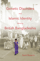 Genetic Disorders and Islamic Identity among British Bangladeshis book jacket