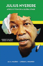 Julius Nyerere, Africa's Titan on a Global Stage book jacket
