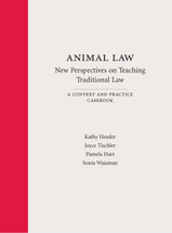 Animal Law—New Perspectives on Teaching Traditional Law book jacket