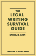 The Legal Writing Survival Guide