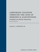 Corporate Taxation Through the Lens of Mergers and Acquisitions, Second Edition