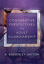 Comparative Perspectives on Adult Guardianship