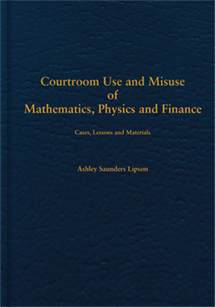 Courtroom Use and Misuse of  Mathematics, Physics and Finance book jacket