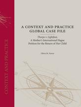 A Context and Practice Global Case File: <em> Thorpe v. Lightfoot</em>, A Mother's International Hague Petition for the Return of Her Child book jacket