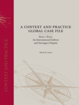 A Context and Practice Global Case File: <em>Rossi v. Bryce</em>, An International Embryo and Surrogacy Dispute book jacket