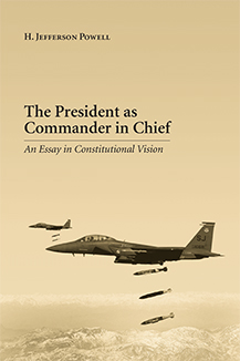 The President as Commander in Chief book jacket