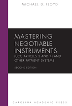 Mastering Negotiable Instruments (UCC Articles 3 and 4) and Other Payment Systems book jacket