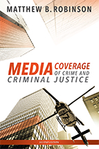 Media Coverage of Crime and Criminal Justice book jacket