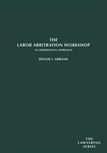 The Labor Arbitration Workshop