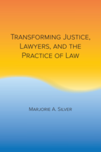 Transforming Justice, Lawyers, and the Practice of Law book jacket