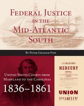 Federal Justice in the Mid-Atlantic South book jacket