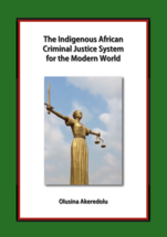 The Indigenous African Criminal Justice System for the Modern World book jacket